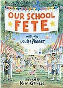 New - Our School Fete by Louise Pfanner