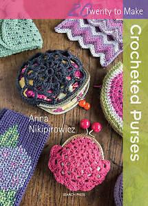 Crocheted Purses by Anna Nikipirowicz Twenty To Make Crochet Book - New Book