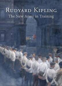 The New Army in Training, Rudyard Kipling
