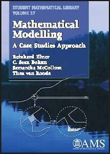 Mathematical Modelling: A case studies approach (Student Mathematical Library)