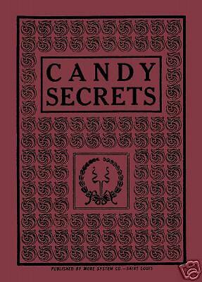Candy Secrets 1913 Vintage Antique Cookbook Recipes Chocolate Reprint