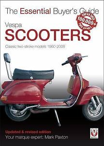 Essential Er S Guide Vespa Scooters Clic 2 Stroke Models 1960 2008 By Mark Paxton 2016 Paperback
