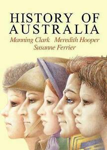 NEW History of Australia by Manning Clark