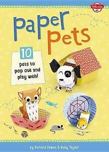 Paper Pets: 10 Pets to Pop Out and Play With!,Jewitt, Richard, Taylor, Ruby, Han