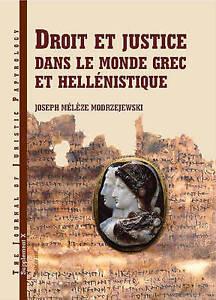 Joseph Meleze-Droit Et Justice Dans Le Monde Grec  BOOK NEW