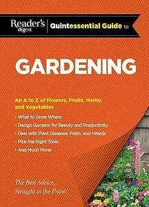 Reader's Digest Quintessential Guide Gardening An Z L by Editors at Reader's Dig