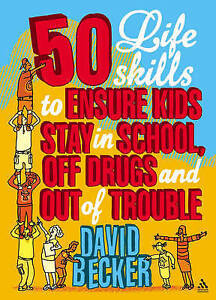 50 Life Skills to Ensure Kids Stay In School Off Drugs and Out of Trouble, N/A