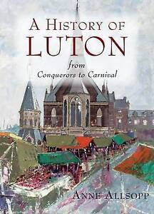 Luton: A History, Anne Allsop