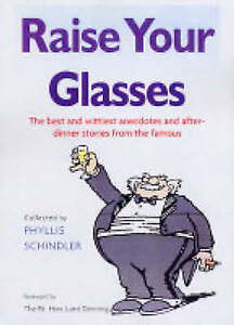 Raise Your Glasses The best and wittiest anecdotes and afterdinner stories fro - Hereford, United Kingdom - Raise Your Glasses The best and wittiest anecdotes and afterdinner stories fro - Hereford, United Kingdom