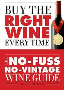 Book - Buy the Right Wine Every Time - By Tom Stevenson:  $5