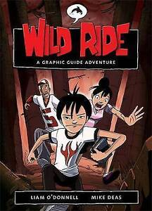 NEW Wild Ride: A Graphic Guide Adventure (Graphic Guides) by Liam O'Donnell