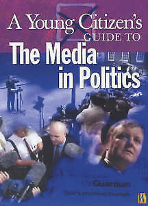 Petley, Julian, A Young Citizen's Guide to: The Media in Politics, Very Good Boo