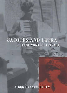 Jacques and Lotka A Resistance Story Prevaux Aude Yungde Very Good Book - Consett, United Kingdom - Jacques and Lotka A Resistance Story Prevaux Aude Yungde Very Good Book - Consett, United Kingdom