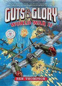 Guts & Glory: World War II by Thompson, Ben 9780316320597 -Hcover