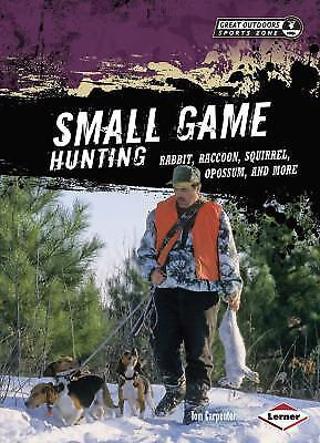 Small Game Hunting : Rabbit, Raccoon, Squirrel, Opossum, and More