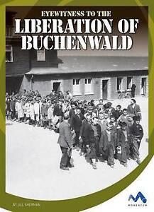 Eyewitness to the Liberation of Buchenwald by Jill Sherman (Hardback, 2016)