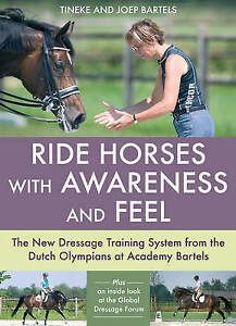 Ride Horses with Awareness and Feel Tineke and Joep Bartels