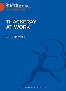 Thackeray at Work (Bloomsbury Academic Collections: English Literary Criticism),