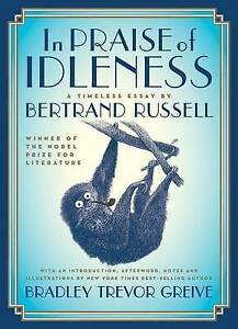 In Praise of Idleness: A Timeless Essay by Bertrand Russell hardcover