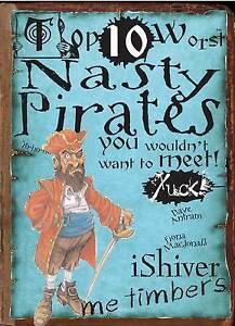 Top 10 Worst Nasty Pirates You Wouldn't Want to Meet, Fiona Macdonald, Very Good