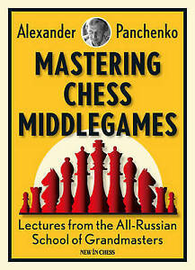 Mastering Chess Middlegames Lectures All-Russian School by Panchenko Alexander