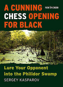A Cunning Chess Opening for Black Lure Your Opponent Into Ph by Kasparov Sergey