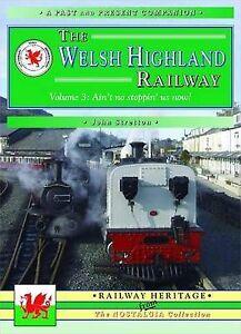 The Welsh Highland Railway: v. 3, John Stretton