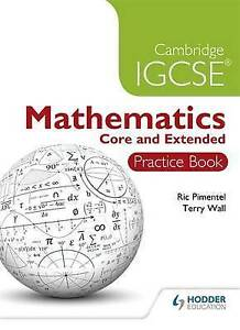 Cambridge IGCSE Mathematics Core and Extended Practice Book by Ric Pimentel,...