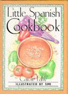 Good, A Little Spanish Cook Book (International little cookbooks), Fahy, Carole,