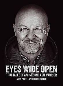 Eyes Wide Open: True Tales of a Wishbone Ash Warrior by Powell, Andy -Paperb NEW