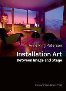 Installation Art: Between Image and Stage by Anne Ring Petersen (Hardback, 2015)