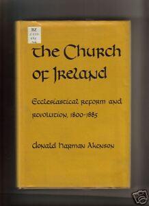 THE CHURCH OF IRELAND. REFORM & REVOLUTION.1800-1885