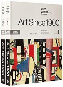 Art Since 1900 Volume 1 1900 to 1944 Volume 2 1945 to the Present 3rd Edition