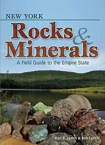New York Rocks & Minerals: A Field Guide to the Empire State by Lynch, Dan