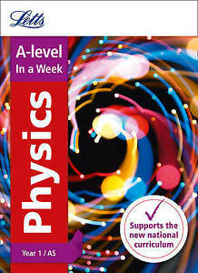Letts Alevel Revision Success  Alevel Physics Year 1 and AS In a Week by - Norwich, United Kingdom - Letts Alevel Revision Success  Alevel Physics Year 1 and AS In a Week by - Norwich, United Kingdom