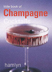 Little Book of Champagne Cocktails by Octopus Publishing Group (Hardback, 2001)