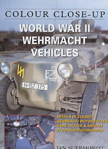 World War II Wehrmacht Vehicles by Jan Suermondt (Hardback, 2003)
