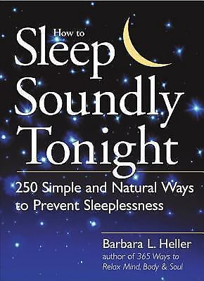 How to Sleep Soundly Tonight : 250 Simple and Natural Ways-Prevent Sleeplessness 1