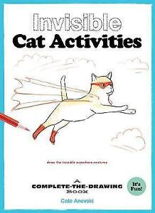 Invisible Cat Activities: A Complete-the-Drawing Book by Chronicle Books...
