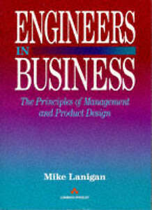 Engineers in Business: Principles of Management and Product Design, Lanigan, M.,