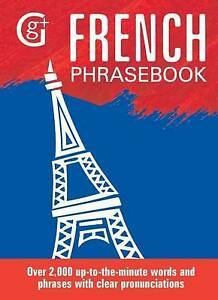 French Phrasebook: Over 2000 Up-to-the-Minute Words and Phrases with Clear Pronu