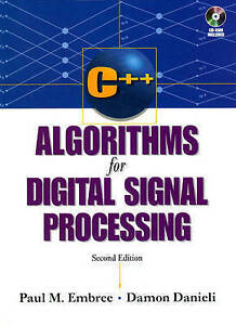 NEW C++ Algorithms for Digital Signal Processing (2nd Edition) by Paul Embree