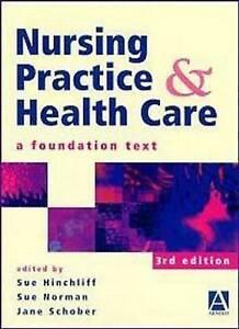 Nursing Practice and Health Care, Susan M. Hinchliff, Sue Norman, Jane Schober,