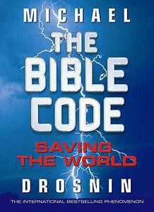 The Bible Code: Saving the World: 3, Drosnin, Michael, Good, Hardcover