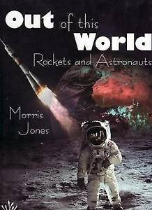 """VERY GOOD"" Jones, Morris, Out of This World: Rockets and Astronauts (Young Reed"