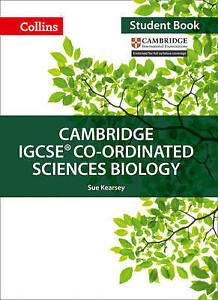 Cambridge IGCSE Coordinated Sciences Biology Student Book Collins Cambridge I - Leicester, United Kingdom - Cambridge IGCSE Coordinated Sciences Biology Student Book Collins Cambridge I - Leicester, United Kingdom