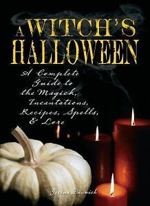 Witchs-Halloween-A-Complete-Guide-to-the-Magick-Incantations-Recipes
