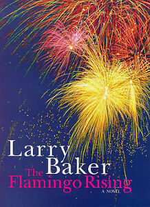 The Flamingo Rising,Baker, Larry,Good Book mon0000020867