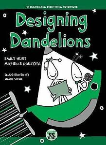Designing Dandelions: An Engineering Everything Adventure by Michelle L...