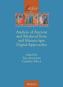 Analysis of Ancient and Medieval Texts and Manuscripts: Digital Approaches (Lect